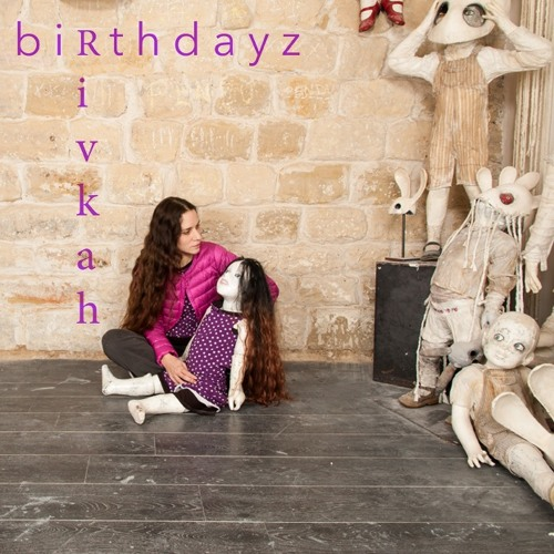 Rivkah - Birthdayz