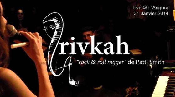 Rivkah - Rock'n roll nigger (Patti Smith) - Angora 2014