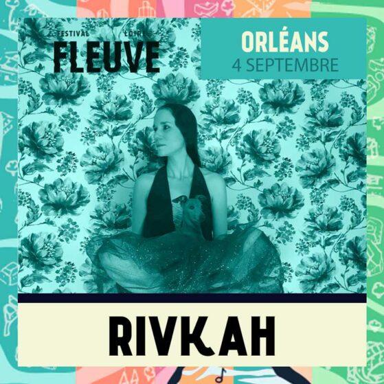 Rivkah au Fleuve Festival le 04 septembre (Orléans)